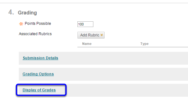 "Scroll down to Grading and click on ""Display of Grades."""