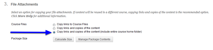 "Under the File Attachments section, leave the Course Files option set to ""Copy links and copies of the content (include entire course home folder)."""
