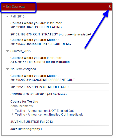 Locate the My Courses module, and click on the S at the top right of the box.