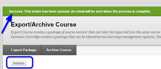 "A green ""Success"" message will appear at the top of the page. When you receive the email that the copy is complete, click Refresh."