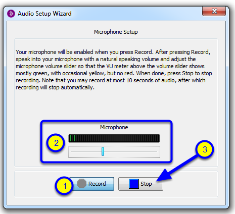 Click Record and speak into your microphone to test the audio. Click Stop when you have finished.