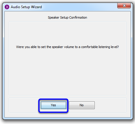 Click Yes to confirm the speaker volume.