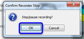 Confirm that you would like to stop the recording by clicking OK.