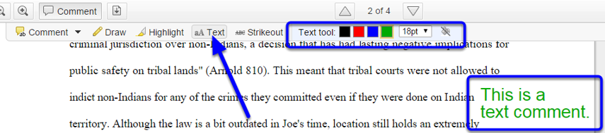 To type out comments on the document, click on Text in the toolbar and select a font color and font size. Click on a place in the document to draw your text box, and enter your comment.