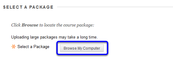 Click Browse to upload the course package from your computer.