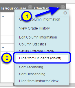 "Click the down arrow to the right of the assignment name and select ""Hide from Students."""