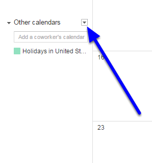 Navigate to your Google Calendar, and click the down arrow to the right of Other calendars.