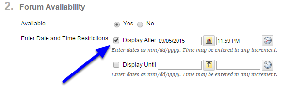 To set a date which the discussion forum will be open, click on Display After and select a date and time.