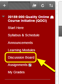 In your course, click Discussion Board.
