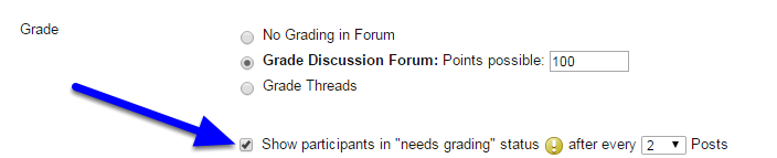 """Optional: Change the """"Show participants in needs grading status after every 1 Posts"""" to the number of posts students need to submit to receive a grade."""