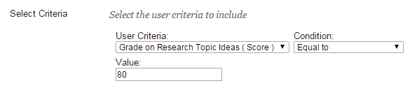 Select User Criteria from the pull down-menu and enter a value based on your criteria.