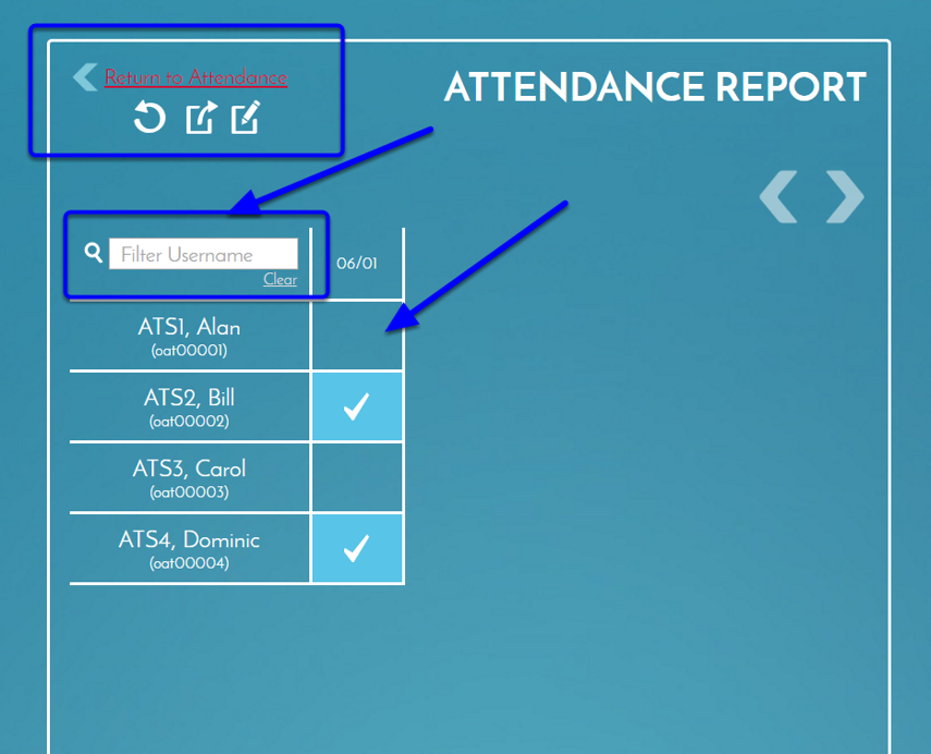 You can filter by name to see individual student's attendance, you can also change attendance, by clicking the box next to a student's name. Then return to main menu.