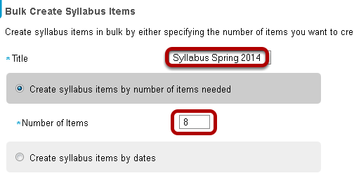 """Select """"Create syllabus items by  number of items needed"""" and enter the number of items."""