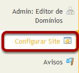 Para acessar esta ferramenta, clique em Configurar site no Menu de Ferramentas do Site.