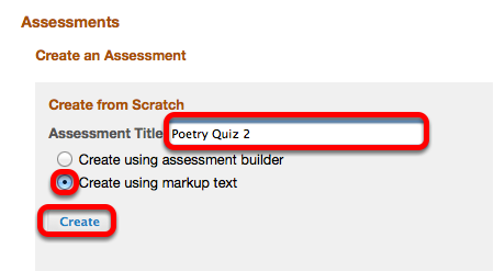 """Select """"Create using Markup Text"""", enter an assessment Title, then click Create"""