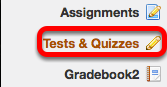 Go to Tests & Quizzes.