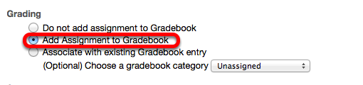 """Option 1 - Under Grading, select """"Add Assignment to Gradebook""""."""