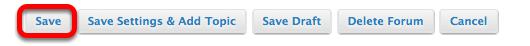 Option 1 - (Add Forum to Gradebook) - Click Save