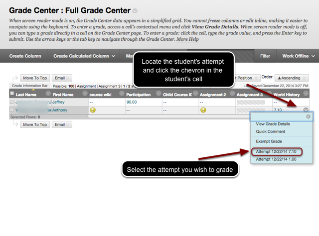 Image of the Full Grade Center with an arrow pointing to the chevron in a selected student's cell.  Instructions indicate for users to locate the student's attempt and click the chevron that appears in the student's cell. A menu is shown on screen with the Attempt option outlined in a red circle with instructions to select the attempt you wish to grade.