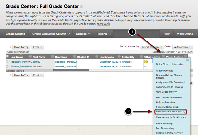 Image of the grade center with the following annotations: 1.Locate the column that you wish to hide from students, and click on the chevron in the column header. 2.Select Show to Students in the menu.