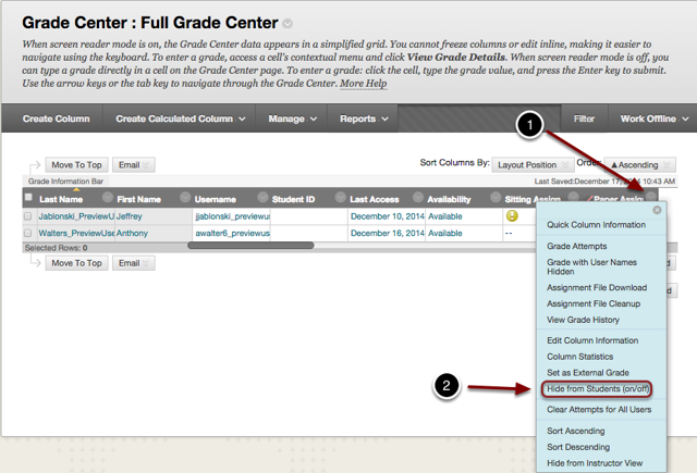 Image of the full grade center with the following annotations: 1.A column hidden from students will have a red slash inside a circle in the column header.  Click the chevron in the column header.2.Select Hide from Students from the menu.