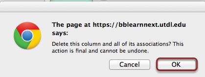 Image of a web  browser dialog box with the following message: Delete this column and all of its associations? This action is final and cannot be undone. A cancel and OK button are shown below this message.  The OK button is outlined with a red circle.