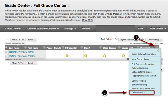 Image of the grade center with the followign annotations: 1.Locate the column that you wish to hide, and click on the chevron in the column header. 2.Select Delete Column