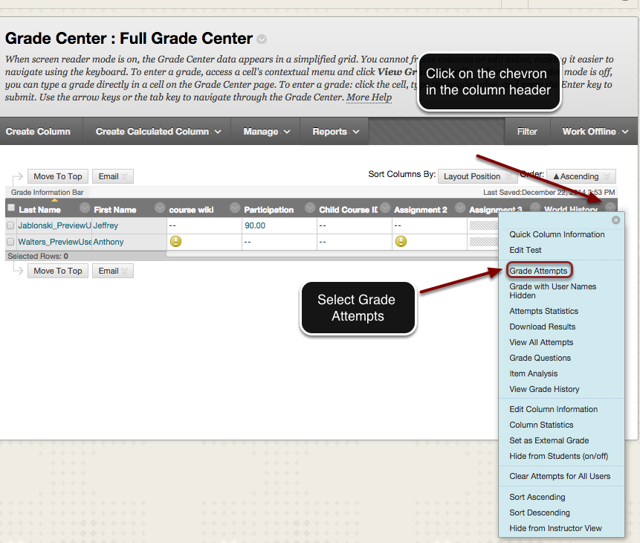Image of the Grade Center with an arrow pointing to the column header for a test.  Instructions read to click on the chevron that appears in the column header. A menu is shown on screen with the Grade Questions option outlined with a red circle.  An arrow is pointing to this option with instructions to Select Grade Questions.