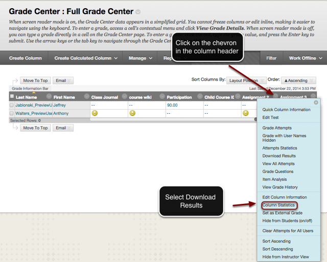 Image of the Grade Center with an arrow pointing to the column header for a test.  Instructions read to click on the chevron that appears in the column header. A menu is shown on screen with the Column Statistics option outlined with a red circle.  An arrow is pointing to this option with instructions to Select Column Statistics.