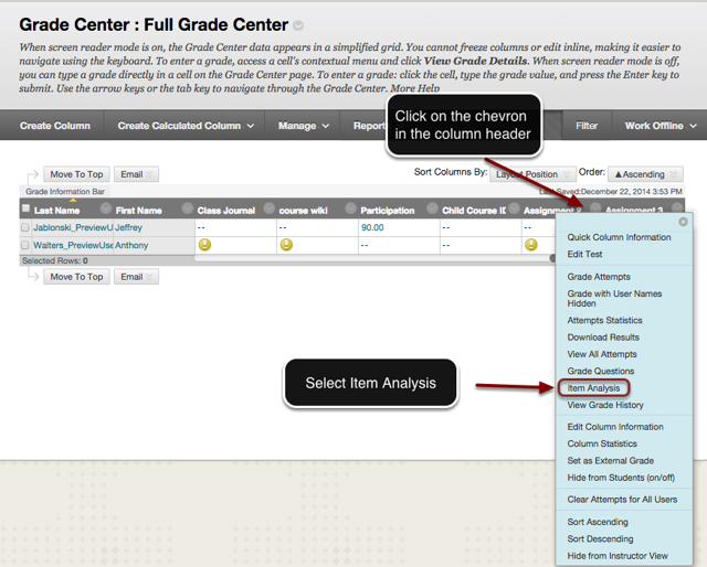 Image of the Grade Center with an arrow pointing to the column header for a test.  Instructions read to click on the chevron that appears in the column header. A menu is shown on screen with the Grade Questions option outlined with a red circle.  An arrow is pointing to this option with instructions to Select Attempts Statistics.