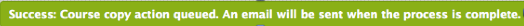You should receive a green message bar informing you that the process has been completed