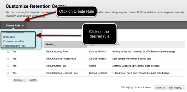 Image of the Customize Retention Center screen with an arrow pointing to the Create Rule button with instructions to click on Create Rule.  Below the Create Rule button is a menu with the following options: Course Activity Rule, Grade Rule, Course Access Rule, Missed Deadline Rule