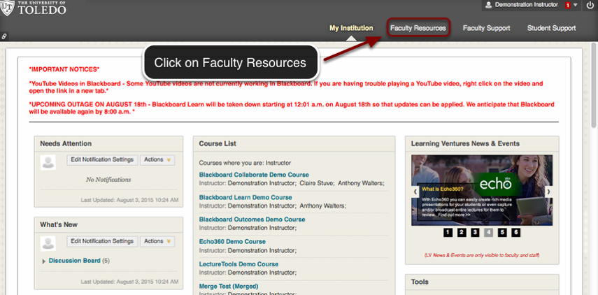 "Image of the Blackboard Learn main screen showing the following tabs in the right portion of the main header: My Institution, Faculty Resources, Faculty Support, Student Support. The link labeled Faculty Resources is outlined with a red rectangle with an arrow pointing to it. A text box on screen reads ""Click on Faculty Resources."""