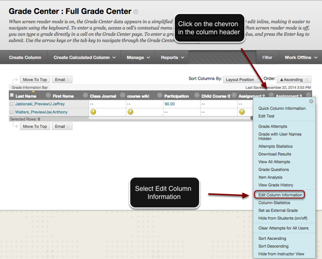Image of the Grade Center with an arrow pointing to the column header for a test.  Instructions read to click on the chevron that appears in the column header. A menu is shown on screen with the Edit Column Information option outlined with a red circle.  An arrow is pointing to this option with instructions to Select Edit Column Information
