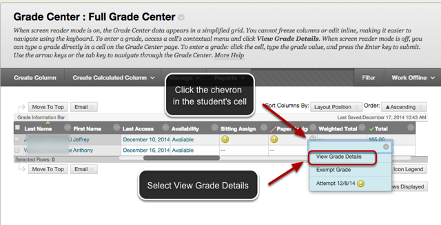 Image of the full grade center with an arrow pointing to the chevron next to the student's attempt with instructions to click the chevron in the student's cell.  The student's attempt is listed in the menu and is outlined with a red circle with an arrow pointing to it.  Instructions indicate to choose View Grade Details