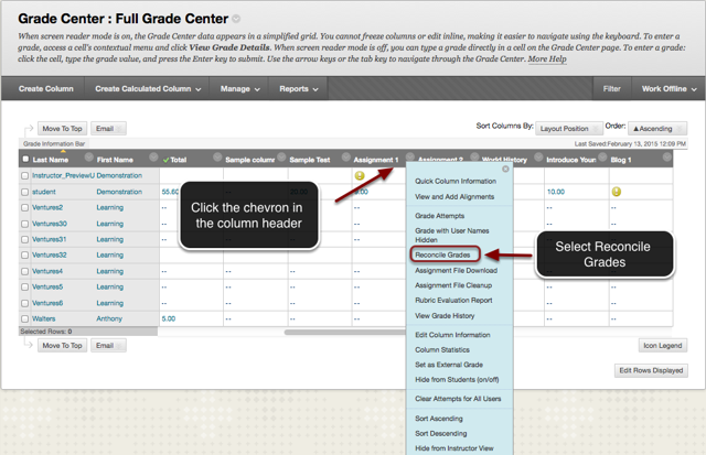 Image of the Full Grade Center with an arrow pointing to the chevron button in the column header with instructions to click in the chevron in the column header.  A menu is shown on screen with teh Reconcile Grades option highlighted with a red circle.  An arrow points to this option, with instructions to select Reconcile Grades.