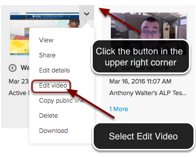 Image of a thumbnail of an echo360 video showing the button in the upper right hand corner of the video, with an arrow pointing to it and arrows indicating to click the button. An arrow is pointing to the Edit Video option in the menu with instructions to select edit video