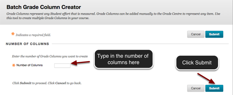 Image of the Batch Grade Column Creator showing an arrow pointing to the right of the Number of Columns field with a text bubble indicating to enter the number of columns to create here. In the the bottom right corner, an arrow is pointing to the Submit button with instructions to click the Submit button.
