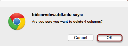 Image of a dialog box reading blackboard.utdl.edu says: Ayre you sure you want to delete X columns? Below the message is a cancel button and an OK button. The OK button is outlined with a red circle.