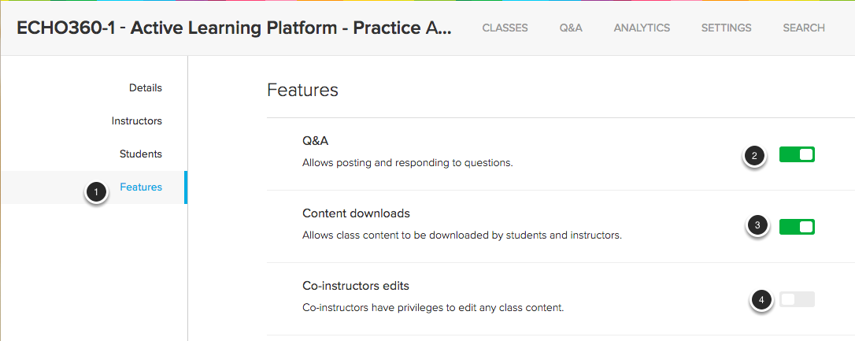 Image of the Features menu with the following annotations: 1.To change the course features, click on Features on the left.2.Q&A: To enable or disable the Question and Answer feature, click on the slider here, and then click OK on the dialog box that appears to confirm.3.Content Downloads: To enable or disable downloads of course content, click on the slider here and then click OK on the dialog box that appears to confirm.4.Co-instructor Edits: To permit or disable co-instructors from editing content, click on the slider here and then click OK on the dialog box that appears to confirm.