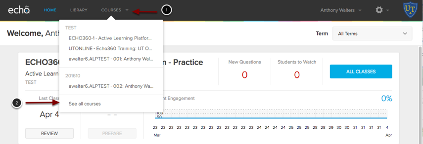 Image of the Echo 360 Active Learning Platform showing the following annotations: 1.Click on the Courses link at the top of the screen.2.Select See all courses from the menu that appears.