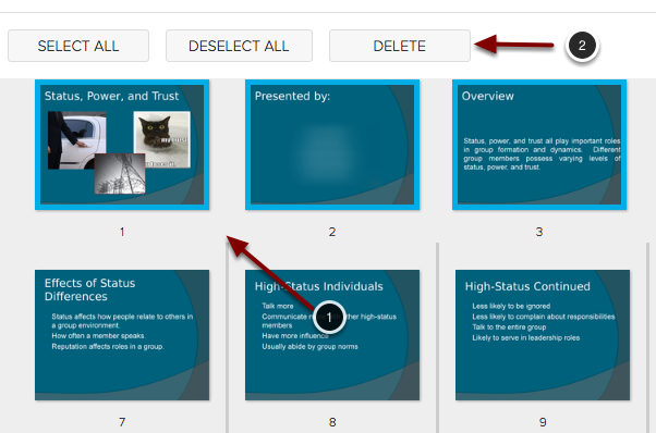 Image of a presentation with slides selected with references to the following steps: 1.Hold down the Control key (Command Key on Mac) to select slides you wish to delete.2.Click the Delete button at the top of the page.
