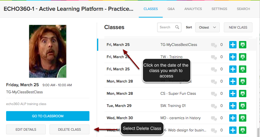 Image of the Classes screen in Echo360 showing the class list on the right with an arrow pointing to a class session with instructions to click on a class sesson. On the left, an arrow is pointing to the Delete Class button with instructions to click on the Delete Class button.