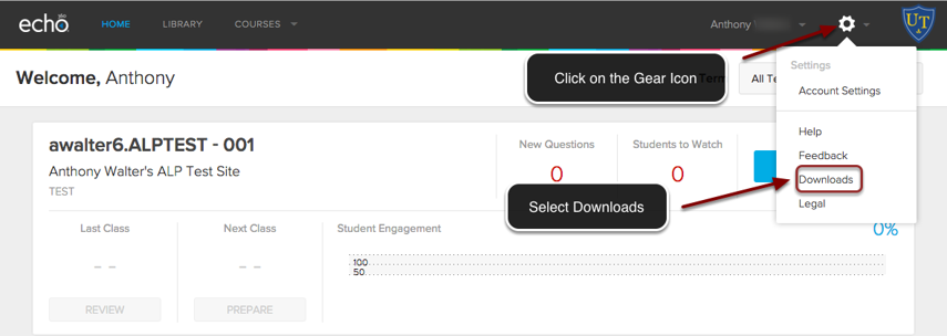 Image of the Echo 360 home portal page showing the settings menu open. An arrow is pointed towards the gear icon in the upper right corner of the screen, with instructions to click on the Gear icon. In the menu, the Downloads option is oulined with a red circle, and an arrow is pointing to it with instructions to Select Downloads.