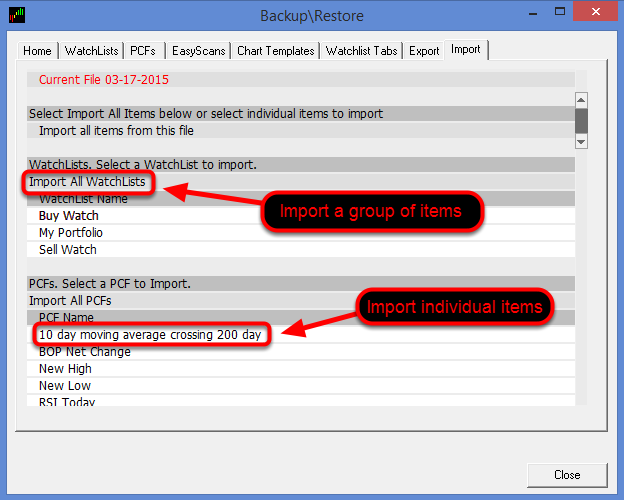 You can also choose to only import a group if items i.e. Watchlists, PCF's, etc. or individual items from these groups.