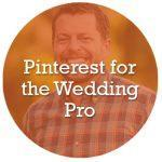 Pinterest for the Wedding Pro