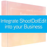 Integrate ShootDotEdit in Your Business