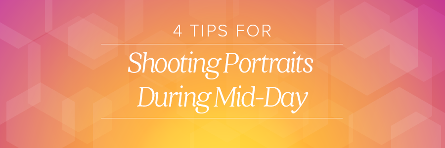 shooting portraits during mid-day