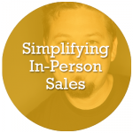 Simplifying In-Person Sales