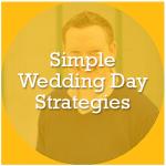 Wedding Day Strategies